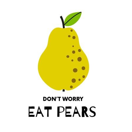 Pear poster, abstract fruit. Cute golden pear with quote Do not Worry. Simple naive design. Artistic drawing.