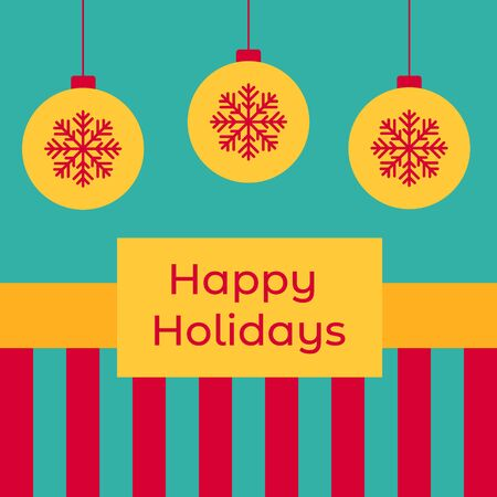 Happy Holidays Greeting card. Festive background with decoration baubles. Flat cartoon simple cool design.