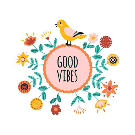 Good vibes. Quote background with cute folk decorative flowers. Floral printable banner with text. Cartoon flat illustration. Motivational inspirational post. Vector Vetores