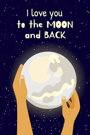 To the moon and back poster. Love greeting card with hands holding, reaching or giving full moon on starry space background. Perfect for Valentines Day, Wedding, Love Confession Stock Vector - 137470922