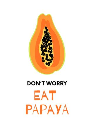Papaya motivational poster for healthy eating with fruit drawing and quote. Cartoon design isolated on white.