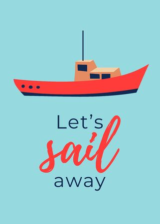 Sea poster for a party onboard. Invitation card. Cute boat drawing with a quote. Retro vintage card. Vector Vettoriali