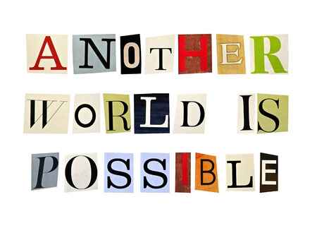 Another World Is Possible formed with magazine letters on a white background