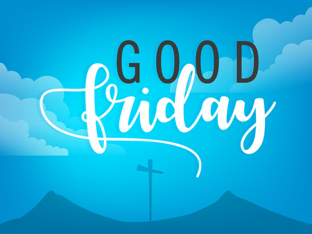 Cross, mountains and clouds silhouette with text calligraphy good friday on blue background. Vector illustration. Ilustração