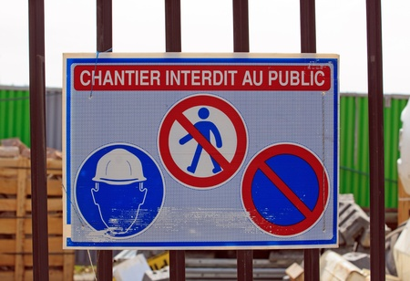 Panel construction site  forbidden to the public  France
