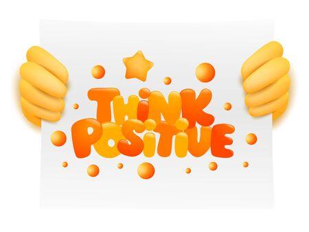Think positive inspiration card in yellow hands of emoji cartoon charracter. vector illustration