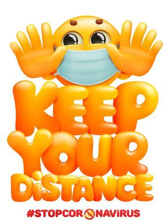 Keep your distance when you meet poster with emoji cartoon character in medical mask. Safety when communicating with other people. Warning poster. Vector illustration