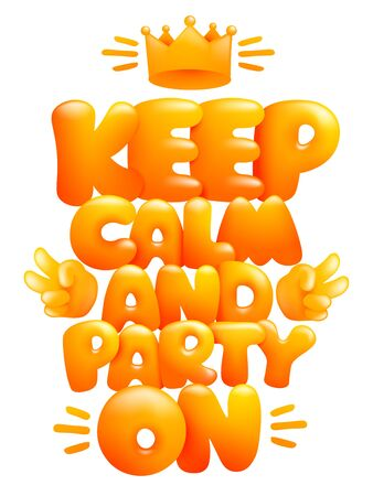 Keep calm and party on poster template with crown. Cartoon 3d style. Vector illustration
