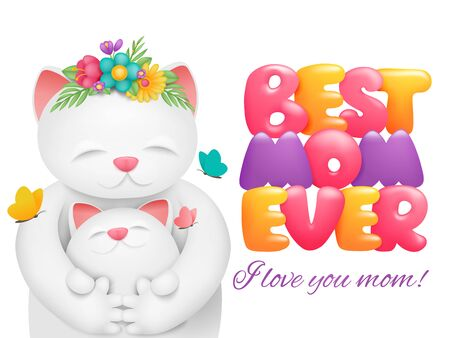Happy Mothers Day card design. Best mom ever title. Cartoon white cat cute character with kid. Vector illustration