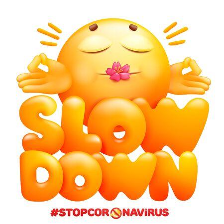 Slow down sign. Coronavirus self-quarantine symbol. Emoji cartoon character in in yoga pose. Vector illustration 일러스트