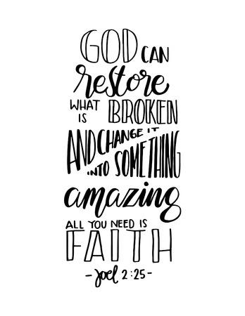 God kan herstellen wat gebroken is en verander het in iets geweldigs, alles wat je nodig hebt is geloof. Bijbel vers. Hand Van letters Quote. Modern Kalligrafie. Christelijk Poster
