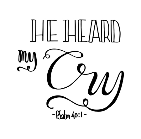 heard: he heard my cry. Bible Verse. Hand Lettered Quote. Modern Calligraphy. Christian Poster