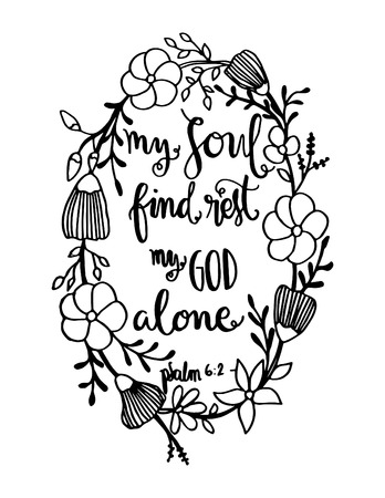 my soul find rest my God alone on black Background with border frame. Bible Verse. Hand Lettered Quote. Modern Calligraphy. Christian Poster