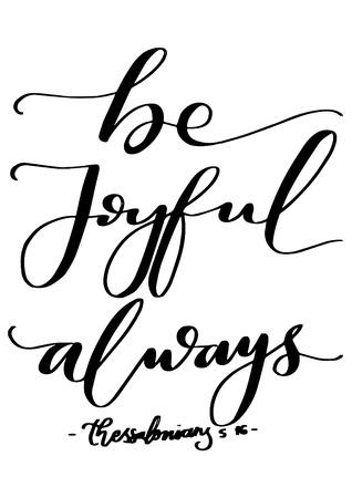 Soyez toujours joyeux. Verset de la Bible. Citation lettrée à la main. Calligraphie moderne. Affiche chrétienne