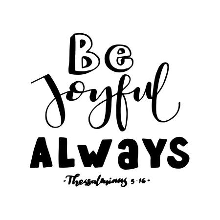 Soyez toujours joyeux. Verset de la Bible. Citation lettrée à la main. Calligraphie moderne. Affiche chrétienne Vecteurs