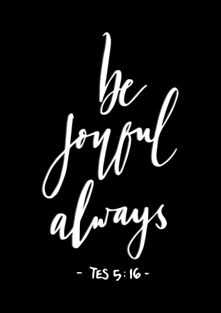 Be Joyful Always.  Bible Verse. Hand Lettered Quote. Modern Calligraphy. Christian Poster Illustration