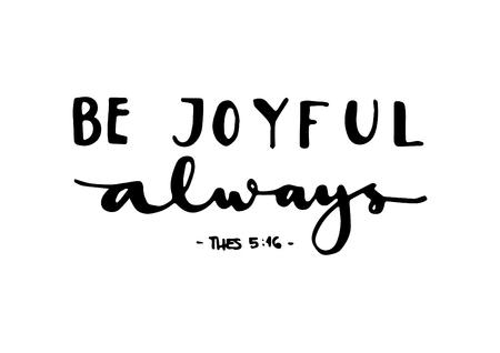 Be Joyful Always.  Bible Verse. Hand Lettered Quote. Modern Calligraphy. Christian Poster Illusztráció