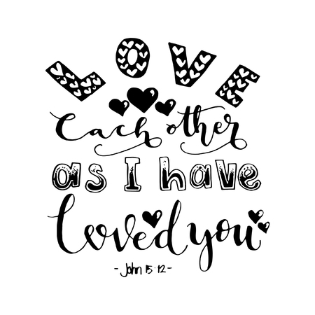Love Each Other As I Have Loved You. Hand drawn lettering. Bible verse. Modern Calligraphy. Christian Poster Vektorové ilustrace