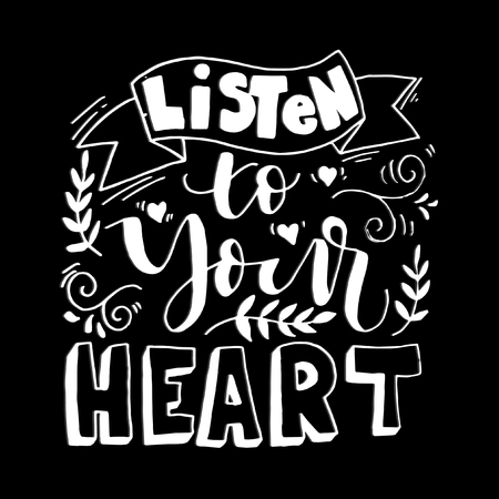 Listen To Your Heart With Floral Doodle on Black Background . Hand Lettered Quote. Modern Calligraphy Illustration