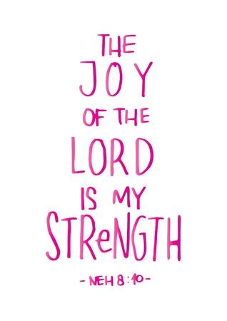 vangelo aperto: La gioia del LOrd è la mia forza su sfondo bianco. Versetto della Bibbia. Quotazione quotata a mano. Calligrafia moderna. Poster cristiano