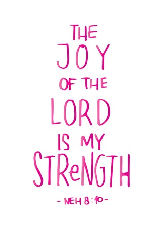 The Joy Of The LOrd Is My Strength on White Background. Bible Verse. Hand Lettered Quote. Modern Calligraphy. Christian Poster
