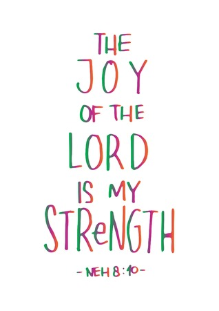 holy book: The Joy Of The LOrd Is My Strength on White Background. Bible Verse. Hand Lettered Quote. Modern Calligraphy. Christian Poster
