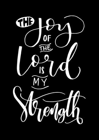 LOrd의 기쁨은 검은 배경에 내 힘이됩니다. 성경 구절. 손으로 쓰는 견적. 현대 서예. 기독교 포스터