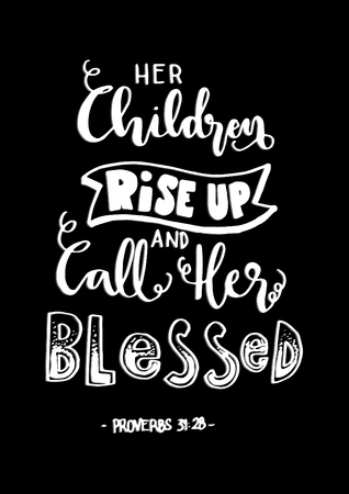 Her Children Rise Up and Call Her Blessed With Floral Doodle on Black Background.  Bible Quote. Christian Poster Hand Lettering. Modern Calligraphy. Illustration