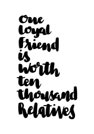 thousands: One Loyal Friend Is Worth Than Thousand Relatives. Buddha Quote