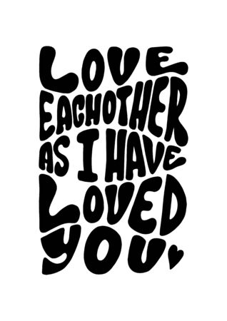Love Each Other As I Loved You. Modern Calligraphy. Handwritten Inspirational Motivational Quote. Vektorové ilustrace