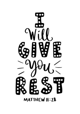 I Will Give You Rest. Bible Quote Lettering. Handwritten Inspirational Motivational Quote.