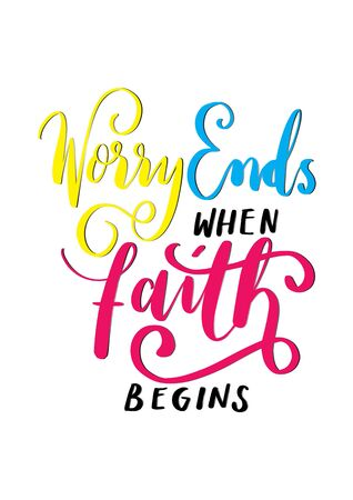 Worry Ends When Faith Begins. Bible Quote. Christian Poster. Hand Lettering Brush Calligraphy For blog and social media. Motivation and Inspiration Quotes. Design For Greeting Cards, Prints, Poster.