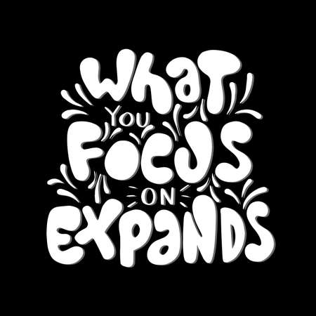 What You Focus On expands. Handwritten Inspirational Motivational Quotes. Hand Lettering Quote. Religious Quote. Design For Greeting Cards, Apparel, Prints, and Invitation Ca Ilustração