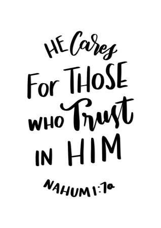 He Cares For Those Who Trust In Him Lettering Quote on white Background. Nahum Bible Quote. Handwritten Inspirational Motivational Quotes. Scripture Hand Lettered Quote. Modern Calligraphy
