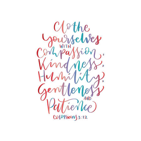 Scripture Hand Lettered. Proverbs Bible Quote. Clothe Yourself With Compassion Hand Lettering Quote On White Background.  Handwritten Inspirational Motivational Quote. Vectores