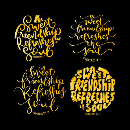 Set Of Scripture Hand Lettered. Proverbs Bible Quote. A sweet Friendship Refreshes The Soul Hand Lettering Quote On Black Background.  Handwritten Inspirational Motivational Quote.