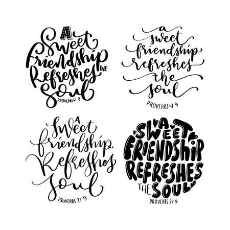 Set Of Scripture Hand Lettered. Proverbs Bible Quote. A sweet Friendship Refreshes The Soul Hand Lettering Quote On White Background. Modern Calligraphy. Handwritten Inspirational Motivational Quote.