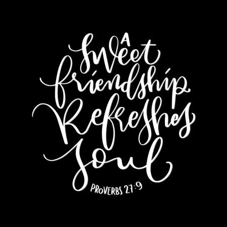 Scripture Hand Lettered. Proverbs Bible Quote. A sweet Friendship Refreshes The Soul Hand Lettering Quote On White Background. Modern Calligraphy. Handwritten Inspirational Motivational Quote. Vectores