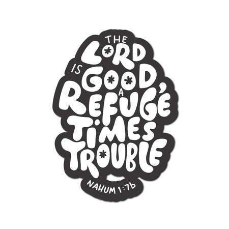 Scripture Hand Lettered. Nahum Bible Quote. The Lord Is Good, A Refuge In Times Of Trouble On White Background. Modern Calligraphy. Handwritten Inspirational Motivational Quote. 向量圖像