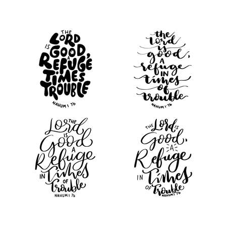 Set Of Scripture Hand Lettered. Nahum Bible Quote. The Lord Is Good, A Refuge In Times Of Trouble On White Background. Handwritten Inspirational Motivational Quote. 向量圖像