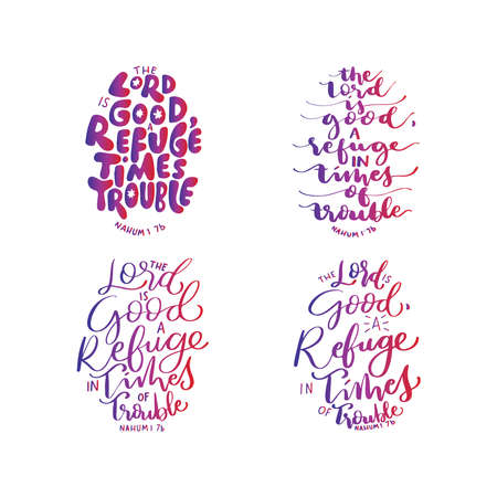 Set Of Scripture Hand Lettered. Nahum Bible Quote. The Lord Is Good, A Refuge In Times Of Trouble On White Background. Modern Calligraphy. Handwritten Inspirational Motivational Quote.