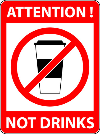 rule: No drink prohibited symbol isolated on white. Sign indicating the prohibition or rule. Warning and forbidden. Flat design. Vector illustration. Easy to use and edit.