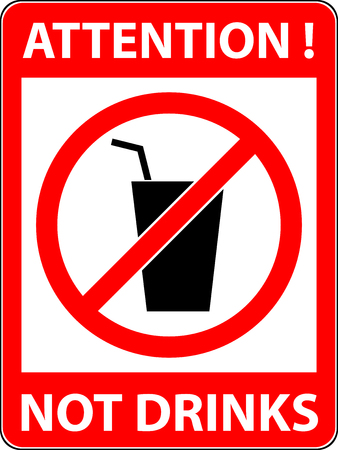 prohibited symbol: No drink prohibited symbol isolated on white. Sign indicating the prohibition or rule. Warning and forbidden. Flat design. Vector illustration. Easy to use and edit.