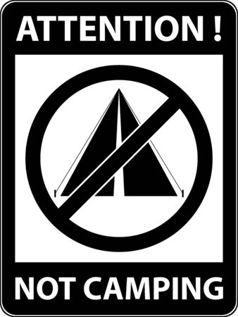 prohibited symbol: No bivouac, camping, tent and camp prohibited symbol. Sign indicating the prohibition or rule. Warning and forbidden. Flat design. Vector illustration. Easy to use and edit. Illustration