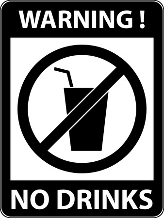 rule: No drink prohibited symbol isolated on white. Sign indicating the prohibition or rule. Warning and forbidden. Flat design. Vector illustration. Easy to use and edit. EPS10.