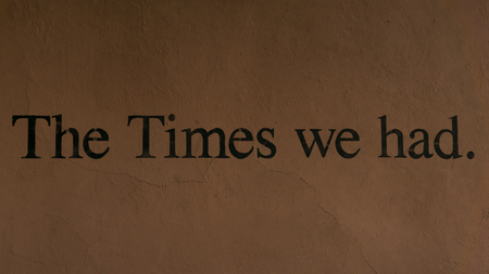 time's: the times we had