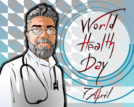 Vector illustration dedicated to the World Health Day on April 7th. A smiling grey haired man in a white coat with a stethoscope. Beautiful handwritten font. Picture could be a postcard, a banner.