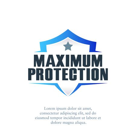 Vector illustration of a shield with the words Maximum Protection. Suitable for insurance companies, occupational safety, health, and security. Security logo template.