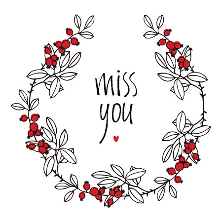 miss: Miss you design card with floral vignette, leaves, red berries and heart