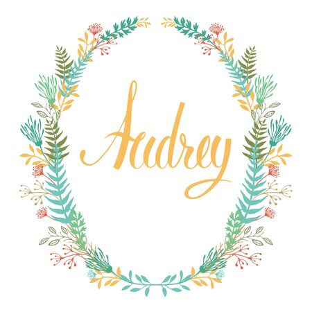 names: Frame of flowers and ferns with girls name Audrey Set Illustration